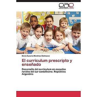 El Curriculum Prescripto y Ensenado by Martinez Dalmasso Maria Susana
