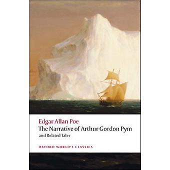 The Narrative of Arthur Gordon Pym of Nantucket and Related Tales by