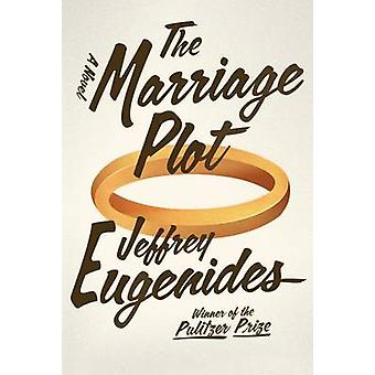The Marriage Plot by Jeffrey Eugenides - 9780374203054 Book