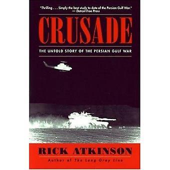 Crusade - The Untold Story of the Persian Gulf War by Rick Atkinson -