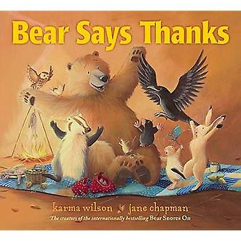 Bear Says Thanks by Karma Wilson - Jane Chapman - 9781416958567 Book