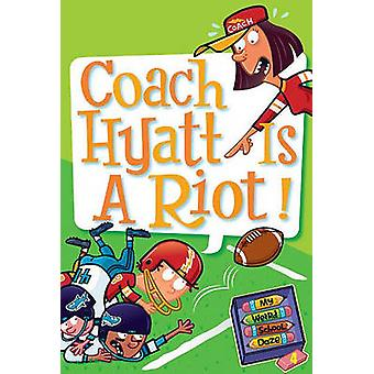 Coach Hyatt Is a Riot! by Dan Gutman - Jim Paillot - 9781436450645 Bo