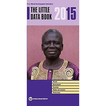 The Little Data Book - 2015 by World Bank - 9781464805509 Book
