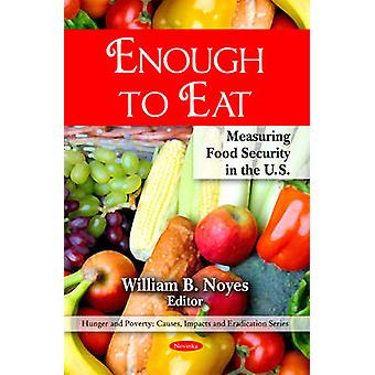 Enough to Eat - Measuring Food Security in the U.S. by William B. Noye
