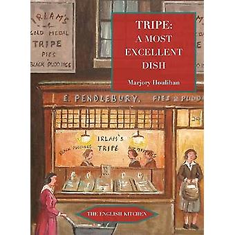 Tripe - A Most Excellent Dish by Marjorie Houlihan - 9781903018811 Book