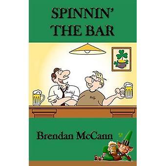 Spinnin' the Bar by Brendan McCann - 9781910792827 Book