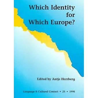 Which Identity for Which Europe by Antje Herrberg - 9788773076064 Book