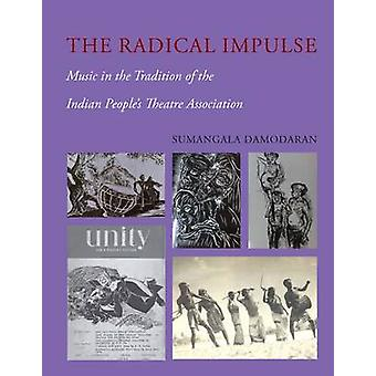 The Radical Impulse - Music in the Tradition of the Indian People's Th