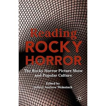 Reading Rocky Horror - The Rocky Horror Picture Show and Popular Cultu