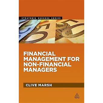 Financial Management for NonFinancial Managers by Clive Marsh