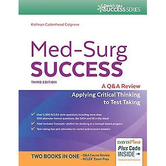 Med-Surg Success - A Q&A Review Applying Critical Thinking to Test Tak