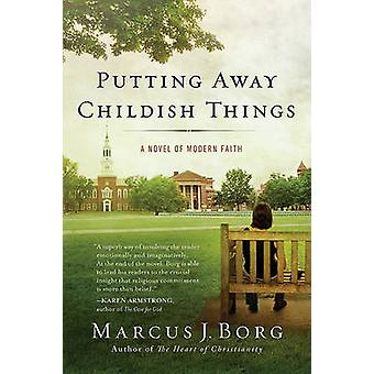 Putting Away Childish Things by Borg & Marcus J.