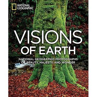 Visions of Earth National Geographic Photographs of Beauty Majesty and Wonder von National Geographic