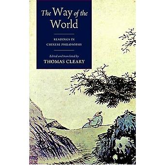 The Way of the World Readings in Chinese Philosophy by Cleary & Thomas