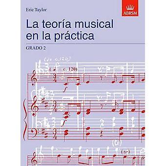 La teoria musical en la practica Grado 2  Spanish edition by Eric Taylor