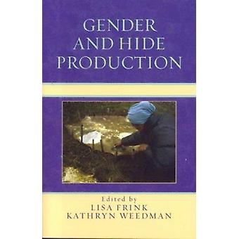 Gender and Hide Production by Lisa Frink - 9780759108516 Book