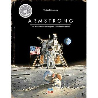 Armstrong Special Edition  The Adventurous Journey of a Mouse to the Moon by Torben Kuhlmann