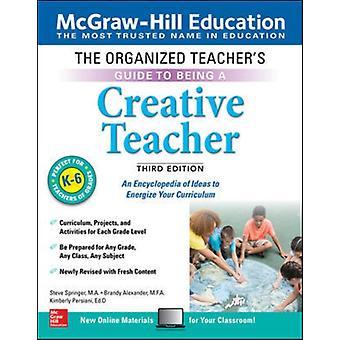 Georganiseerde leraren begeleiden naar het zijn een creatieve leraar grade door Steve Springer