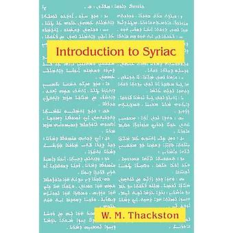 Introduction to Syriac by Thackston & W M