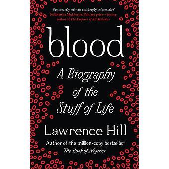 Blod - en biografi af ting i livet af Lawrence Hill - 9781780745