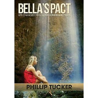 Bellas Pact by Tucker & Phillip J