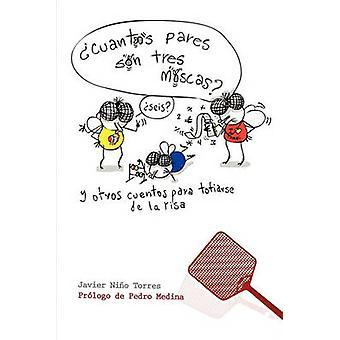 Cuntos pares son tres moscas y otros cuentos para el titulado de la risa por Torres & Javier Nio