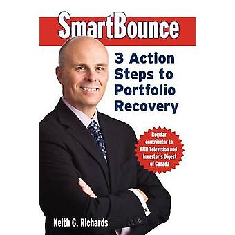 Smartbounce 3 Action Steps to Portfolio Recovery by Richards & Keith G.