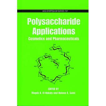 Polysaccharide Applications Cosmetics and Pharmaceuticals by ElNokaly & Magda A.