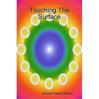 Touching The Surface de Dickson & Andrew Robert