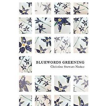 Bluewords Greening by StewartNuez & Christine
