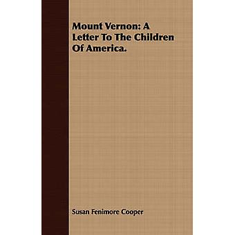 Mount Vernon A Letter To The Children Of America. by Cooper & Susan Fenimore