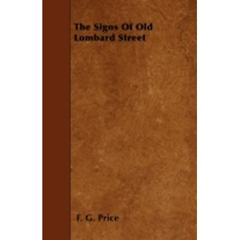 The Signs of Old Lombard Street by Price & F. G.