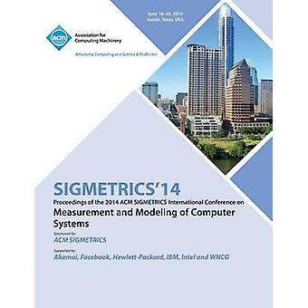 Sigmetrics 14 International Conference on Measurement AMD Modelling of Computer Systems by Sigmetrics 14 Conference Committee