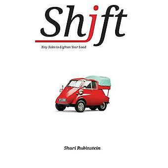 Shift  Tiny Tales to Lighten Your Load by Rubinstein & Sharon M.