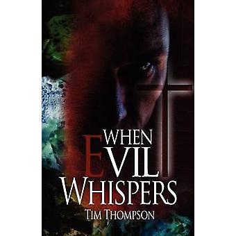 When Evil Whispers by Thompson & Tim
