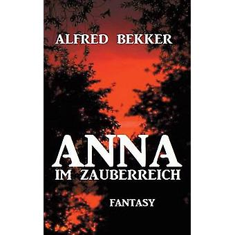 Anna im Zauberreich by Bekker & Alfred