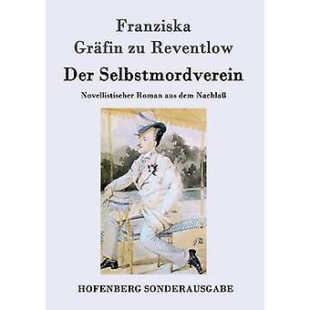 Der Selbstmordverein by Franziska Grfin zu Reventlow
