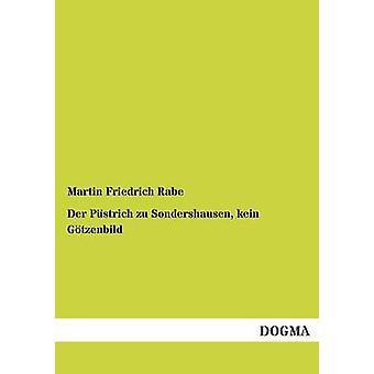Der Pstrich zu Sondershausen kein Gtzenbild by Rabe & Martin Friedrich