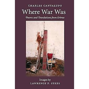 Where War Was. Poems and Translations from Eritrea by Cantalupo & Charles