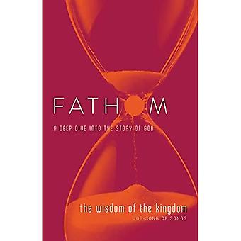 Fathom Bible Studies: The Wisdom of the Kingdom Student Journal (Fathom Bible Studies)
