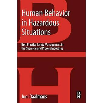 Human Behavior in Hazardous Situations - Best Practice Safety Manageme
