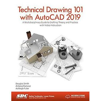 Technical Drawing 101 with AutoCAD 2019 by Ashleigh Fuller - 97816305