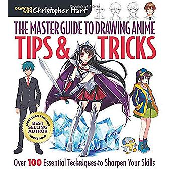 The Master Guide to Drawing Anime - Tips & Tricks - Over 100 Essent