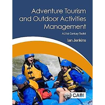 Adventure Tourism and Outdoor Activities Management - A 21st Century T