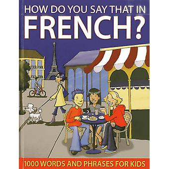 How do You Say that in French? by Sally Delaney - 9781843229155 Book