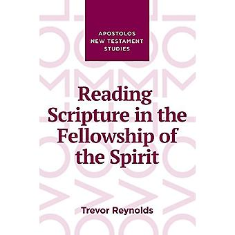 Reading Scripture in the Fellowship of the Spirit by Trevor Reynolds