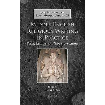Middle English Religious Writing in Practice - Texts - Readers - and T