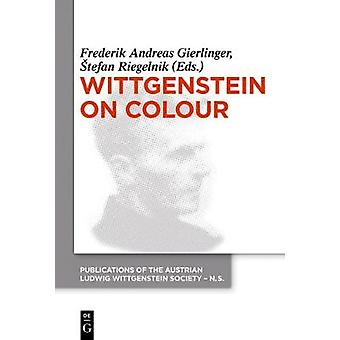 Wittgenstein on Colour by Frederik A. Gierlinger - 9783110554809 Book