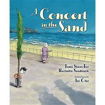 A Concert in the Sand by Tami Shem-Tov - Rachella Sandbank - Avi Ofer