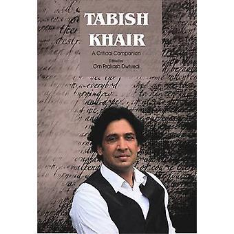 Tabish Khair - A Critical Companion by Om Prakash Dwivedi - 9789380905